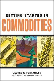 Getting Started in Commodities by George A Fontanills