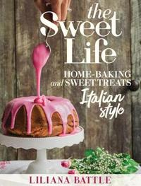 The Sweet Life by Liliana Battle