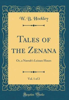Tales of the Zenana, Vol. 1 of 2 by W B Hockley image