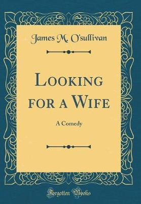 Looking for a Wife by James M O'Sullivan