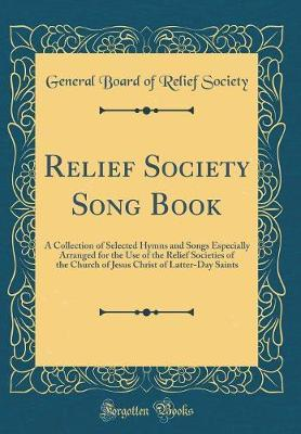 Relief Society Song Book by General Board of Relief Society