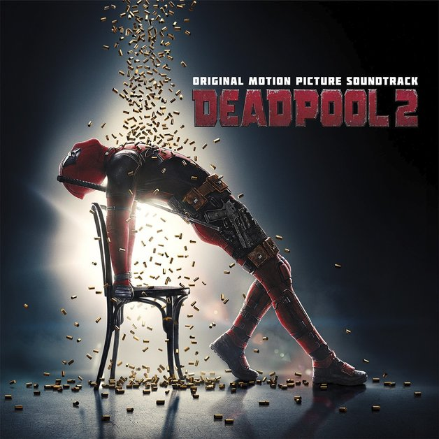 Deadpool 2 Original Motion Picture Soundtrack by Various Artists