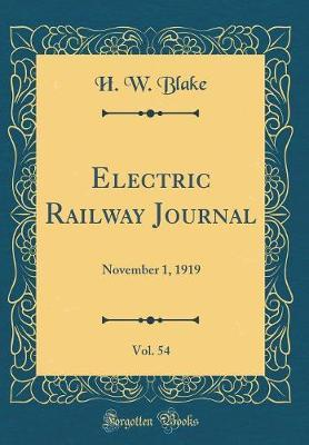 Electric Railway Journal, Vol. 54 by H W Blake