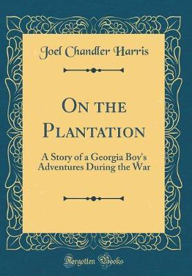 On the Plantation by Joel Chandler Harris image