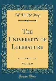 The University of Literature, Vol. 1 of 20 (Classic Reprint) by W H De Puy image