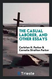 The Casual Laborer, and Other Essays by Carleton H. Parker image