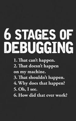 6 Stages of Debugging by Stages Debugging