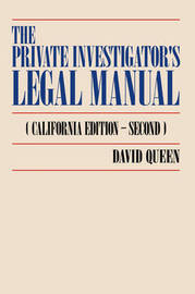 The Private Investigator's Legal Manual: (California Edition-Second) by David Queen image