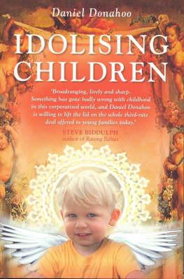 Idolising Children by Daniel Donahoo image