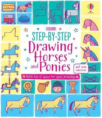 Step-by-step Drawing Horses and Ponies by Fiona Watt