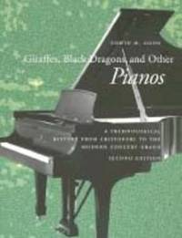 Giraffes, Black Dragons, and Other Pianos by Edwin M. Good