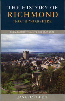 The History of Richmond North Yorkshire by Jane Hatcher image