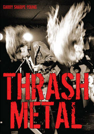 Thrash Metal by Garry Sharpe-Young
