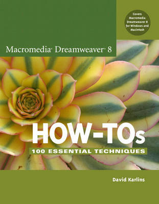 Macromedia Dreamweaver 8 How-tos: 100 Essential Techniques by David Karlins image