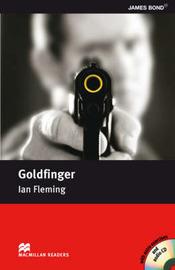 Macmillan Reader Level 5 Goldfinger Intermediate Reader (B1+) by Ian Fleming