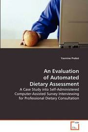 An Evaluation of Automated Dietary Assessment by Yasmine Probst