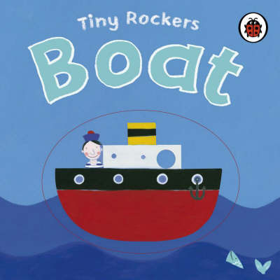 Tiny Rockers: Boat by Justine Smith