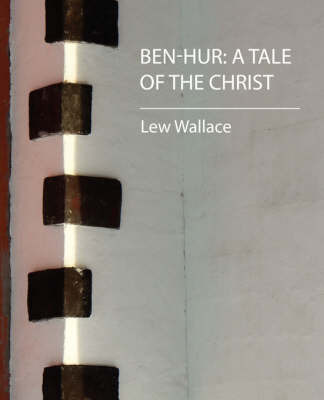 A Tale of the Christ by Wallace Lew Wallace