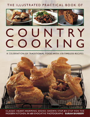 The Illustrated Practical Book of Country Cooking by Sarah Banbery