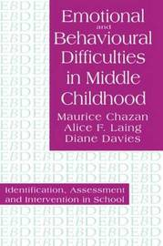 Emotional And Behavioural Difficulties In Middle Childhood by Maurice Chazan
