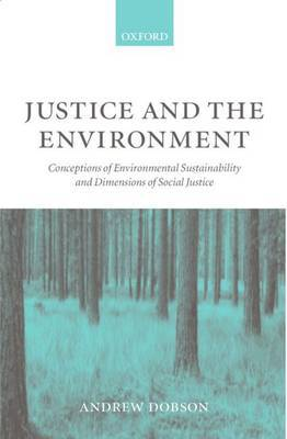 Justice and the Environment by Andrew Dobson image