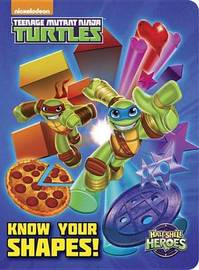 Know Your Shapes! (Teenage Mutant Ninja Turtles: Half-Shell Heroes) by Geof Smith