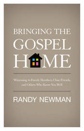 Bringing the Gospel Home by Randy Newman