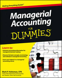 Managerial Accounting for Dummies by Mark P. Holtzman