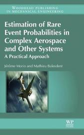 Estimation of Rare Event Probabilities in Complex Aerospace and Other Systems by Jerome Morio