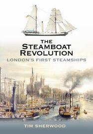 The Steamboat Revolution by Tim Sherwood image