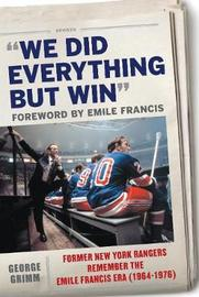 We Did Everything But Win by George Grimm