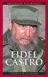Fidel Castro by Thomas M Leonard