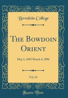 The Bowdoin Orient, Vol. 25 by Bowdoin College