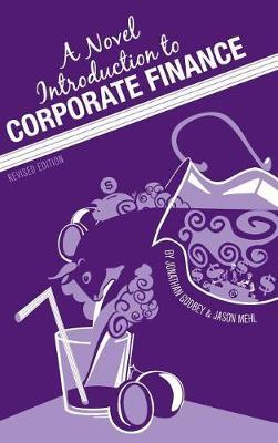 A Novel Introduction to Corporate Finance by Jonathan Godbey