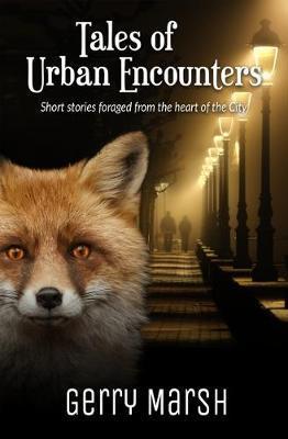 Tales of Urban Encounters by Gerry Marsh