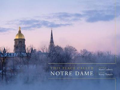 This Place Called Notre Dame by Kerry Temple image