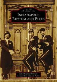 Indianapolis Rhythm and Blues by David Leander Williams