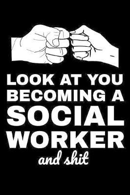 Look At You Becoming A Social Worker And Shit by Karen Prints