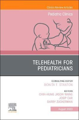 Telehealth for Pediatricians,An Issue of Pediatric Clinics of North America