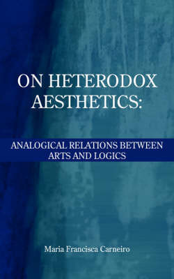 On Heterodox Aesthetics by Maria Francisca Carneiro image