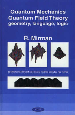 Quantum Mechanics, Quantum Field Theory by R. Mirman image