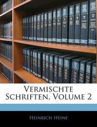 Vermischte Schriften, Volume 2 by Heinrich Heine