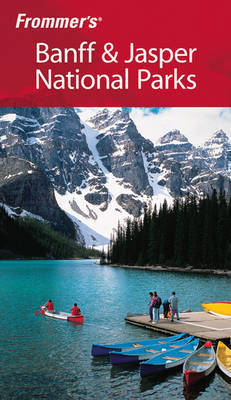 Frommer's Banff and Jasper National Parks by Christie Pashby