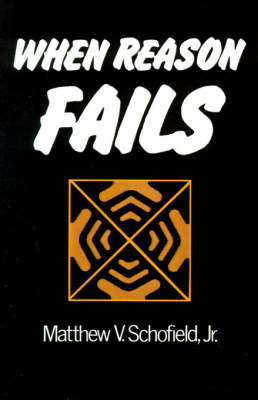 When Reason Fails by Matthew V. Schofield