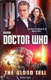 Doctor Who: the Blood Cell (12th Doctor Novel) by James Goss