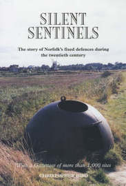 Silent Sentinels: The Story of Norfolk's Fixed Defences in the Twentieth Century by Christopher Bird image