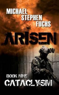 Arisen, Book Nine - Cataclysm by Michael Stephen Fuchs image