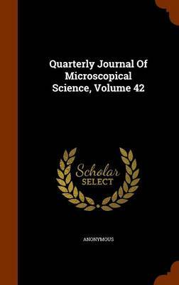 Quarterly Journal of Microscopical Science, Volume 42 by * Anonymous image