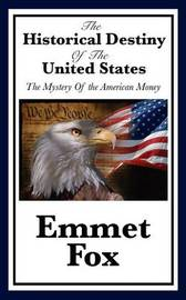 The Historical Destiny of the United States by Emmet Fox image