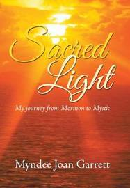 Sacred Light by Myndee Joan Garrett